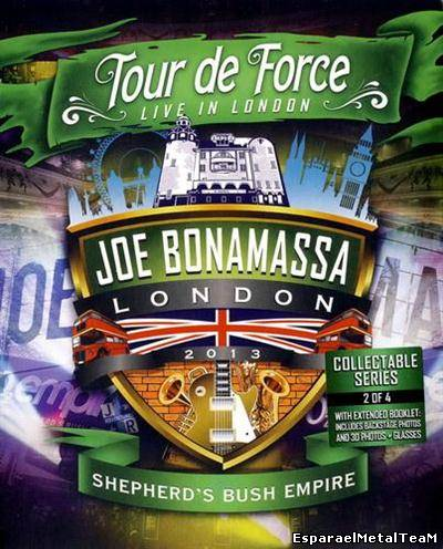 Joe Bonamassa - Tour de Force ~ Live In London, Shepherd's Bush Empire (2013)