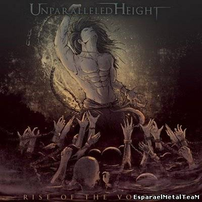 Unparalleled Height - Rise Of The Voiceless (2013)