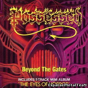 Possessed - Beyond The Gates/The Eyes Of Horror (1986/87)