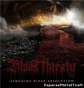 Blood Thirsty – Sanguine River Absolution (2014)