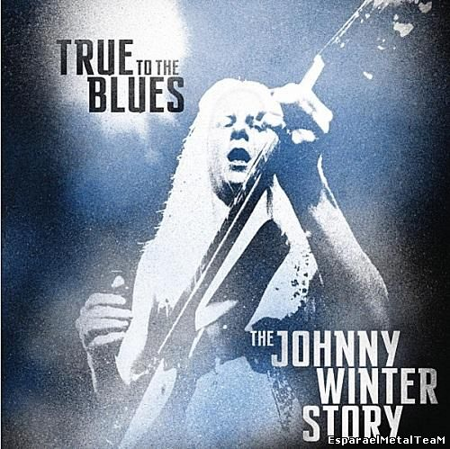 Johnny Winter–True To The Blues:The Johnny Winter Story 2014