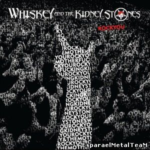 Whiskey And The Kidney Stones - Rock You (2014)