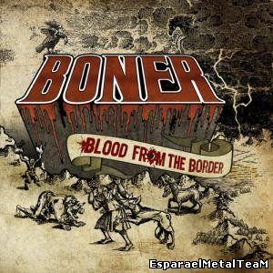 Boner - Blood From The Border (2014)