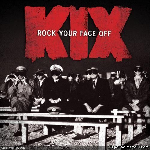 Kix - Rock Your Face Off (2014)