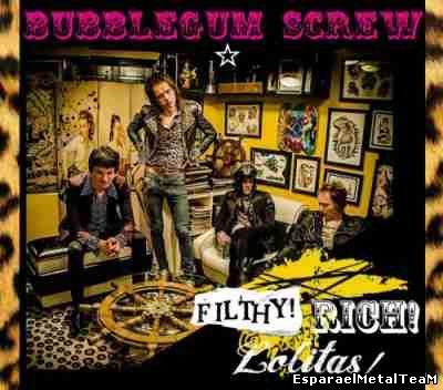 Bubblegum Screw – Filthy Rich Lolitas! (2014)