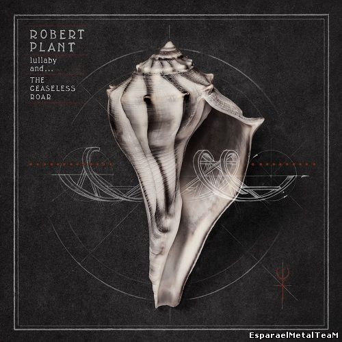 Robert Plant - Lullaby And… The Ceaseless Roar (2014)