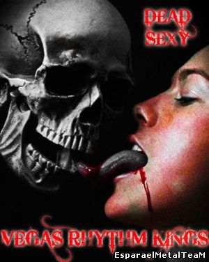 Vegas Rhythm Kings – Dead Sexy (2014)