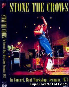 Stone the Crows: In Concert - Beat Workshop, Germany 1973 (2007)