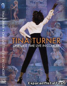 Tina Turner - One Last Time Live In Concert (2008)