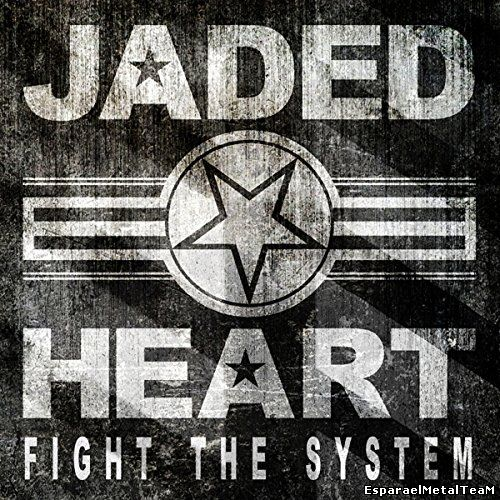 Jaded Heart - Fight the System (2014)
