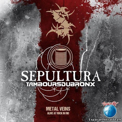 Sepultura and Les Tambours Du Bronx - Metal Veins - Alive At Rock In Rio