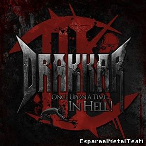 Drakkar – Once Upon A Time… In Hell! (2014)