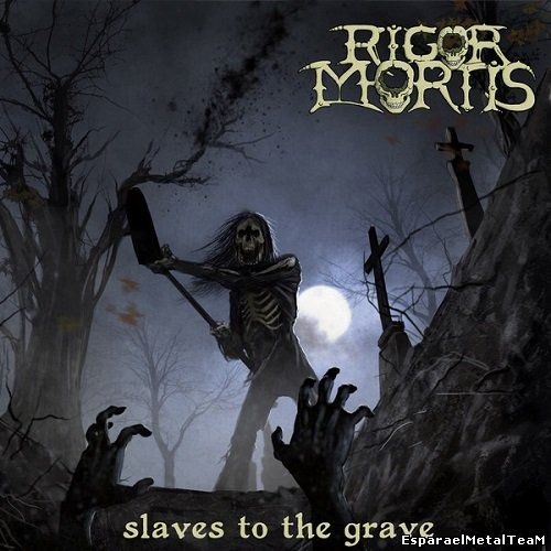 Rigor Mortis - Slaves To The Grave (2014)
