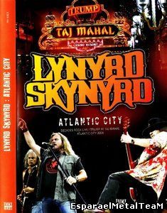 Lynyrd Skynyrd - Taj Mahal Live In Atlantic City (2007)