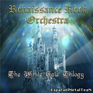The Renaissance Rock Orchestra - The White Gate Trilogy