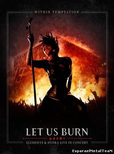 Within Temptation - Let Us Burn