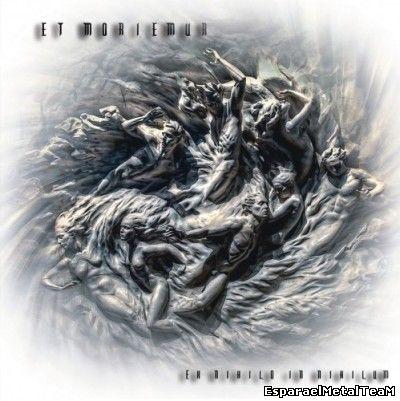 Et Moriemur – Ex Nihilo In Nihilum (2014)