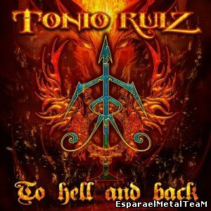 Tonio Ruiz - To Hell And Back (2014)