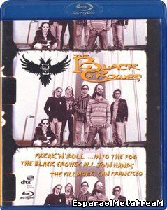 The Black Crowes - Freak' N' Roll... into the Fog (2006)