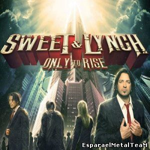 Sweet & Lynch - Only To Rise (2015)