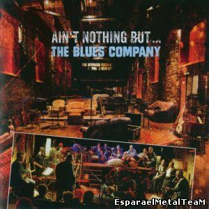 The Blues Company - Ain't Nothing But... (2015) >> live