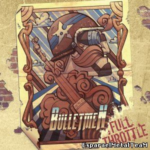 Bulletmen - Full Throttle (2015)