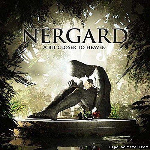 Nergard - A Bit Closer To Heaven (2015)