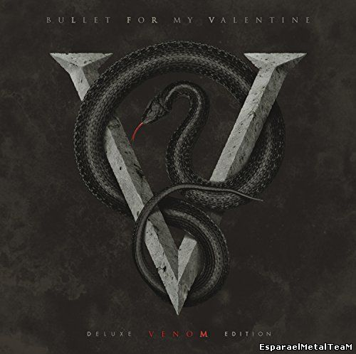 Bullet For My Valentine - Venom (2015) [Deluxe Edition]