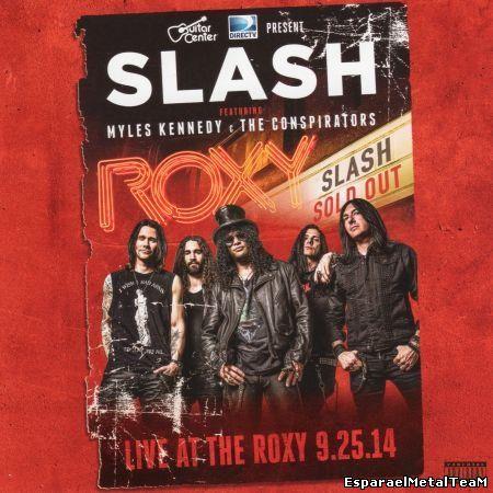 Slash – Live at the Roxy 9.25.14 (Ft Myles Kennedy & The Conspirators) (2015)