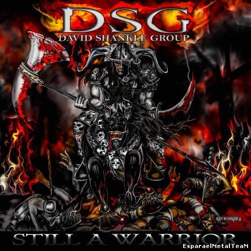 DSG (David Shankle Group) - Still A Warrior (2015)