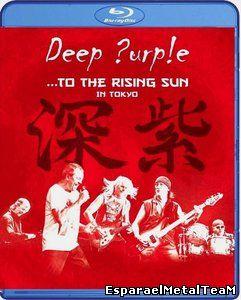 Deep Purple - ...To The Rising Sun (In Tokyo) (2015)