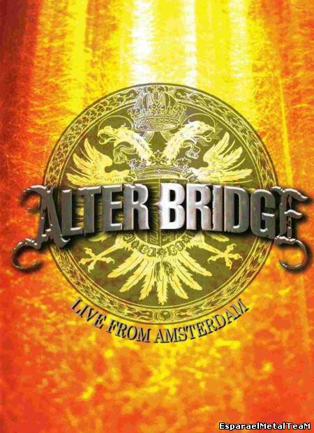 Alter Bridge - Live From Amsterdam (2012)